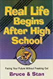 Real Life Begins after High School, Bruce Bickel and Stan Jantz, 0830734848