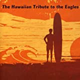 Hotel Honolulu: The Hawaiian Tribute to the Eagles