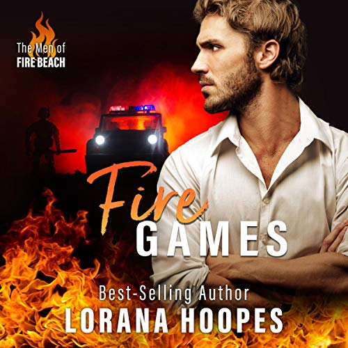Fire Games: A Christian Suspense and Romance: The Men of Fire Beach, Book 1