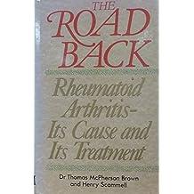 The Road Back: Rheumatoid Arthritis - Its Cause and Its Treatment