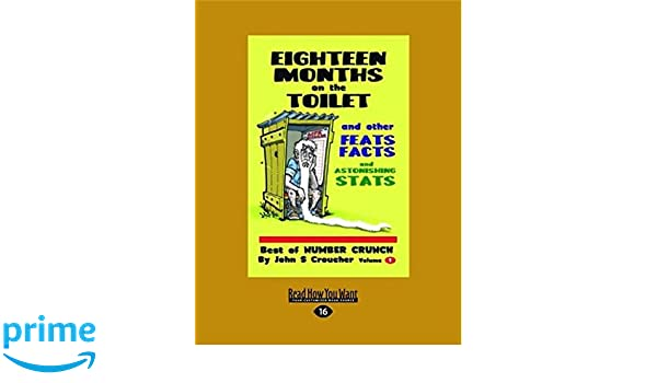 Eighteen Months on the Toilet and other feats, facts and
