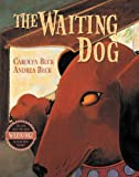 The Waiting Dog, Carolyn Beck, 1553370066