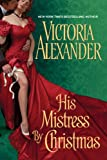 His Mistress by Christmas, Victoria Alexander, 0758255675