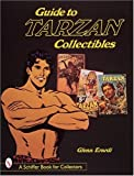 Guide to Tarzan Collectibles, Glenn Erardi, 0764305751
