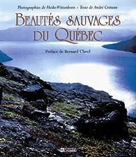 Beautés sauvages du Québec par André Croteau