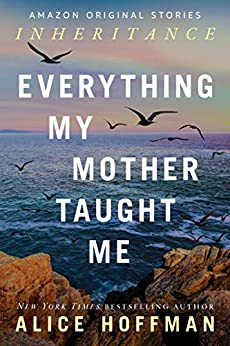 Everything My Mother Taught Me (Inheritance collection) by [Hoffman, Alice]