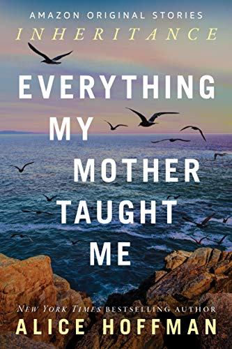 Image result for everything my mother taught me alice hoffman cover