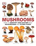 Mushrooms( How to Identify and Gather Wild Mushrooms and Other Fungi)[MUSHROOMS][Hardcover]
