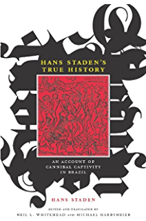 Amazon mesoamerican voices native language writings from hans stadens true history an account of cannibal captivity in brazil the cultures and fandeluxe Choice Image