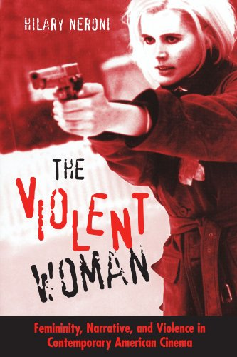 The Violent Woman: Femininity, Narrative, and Violence in Contemporary American Cinema (SUNY series in Feminist Criticis