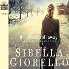 The Clouds Roll Away: A Raleigh Harmon Novel Hörbuch von Sibella Giorello Gesprochen von: Cassandra Campbell
