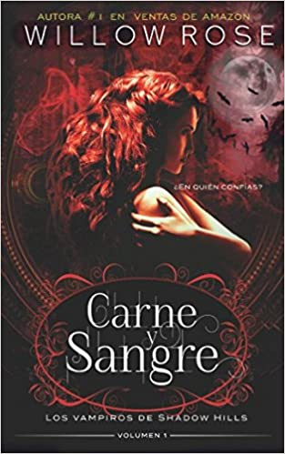 Carne & Sangre (Los vampiros de Shadow Hills): Amazon.es: Willow Rose: Libros