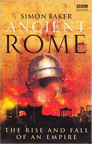Book Ancient Rome. The Rise And Fall Of An Empire