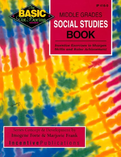 Middle Grades Social Studies Book: Inventive Exercises to Sharpen Skills and Raise Achievement (BNB)