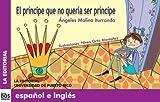El príncipe que no quería ser príncipe (Dos Lenguas/ Two Languages) (Spanish and English Edition)
