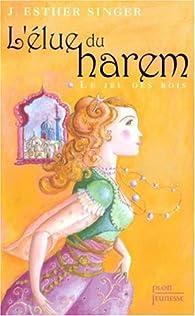 L'élue du harem : Le jeu des rois par Geneviève Senger