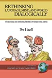 Rethinking Language, Mind, and World Dialogically, Per Linell, 159311995X