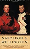 Napoleon and Wellington by Andrew Roberts front cover