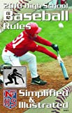 NFHS High School Baseball Rules Simplified and Illustrated, National Federation of State High School Associations (NFHS), Referee Editors, 1582081212