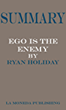 Summary of Ego Is the Enemy by Ryan Holiday|Key Concepts in 15 Min or Less (English Edition)