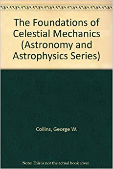 Book The Foundations of Celestial Mechanics (Astronomy and Astrophysics Series)