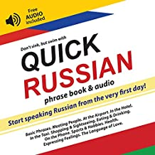 Quick Russian: Start speaking Russian from the very first day (free AUDIO included) (Quick Languages Book 7)