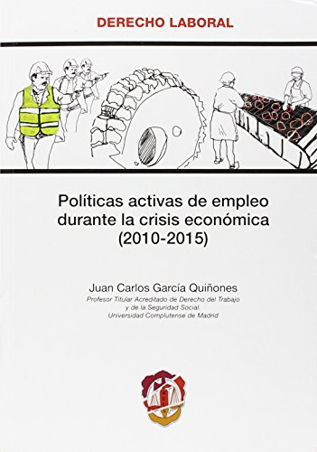 Descargar Libro Políticas Activas De Empleo Durante La Crisis Económica Juan Carlos García Quiñones