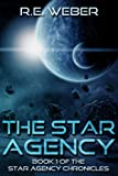 The Star Agency (The Star Agency Chronicles Book 1)