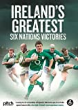 Ireland's Greatest 6 Nations Victories