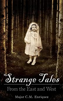 Strange Tales: From the East and West by [Enriquez, C. M.]