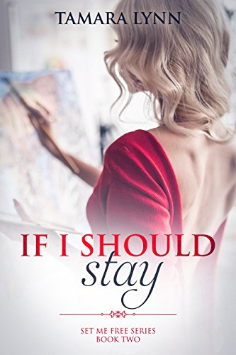 If I Should Stay (Set Me Free Book 2) (English Edition)