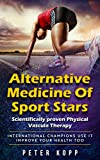 Alternative Medicine Of Sport Stars: Scientifically proven Physical Vascula TherapyInternational Champions Use It - Improve Your Health TooTherapy: with many different kinds, it's hard to know where to start. One therapy that is being used mo...