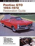 pontiac 1966 - Pontiac GTO Restoration Guide, 1964-1972 (Motorbooks Workshop)