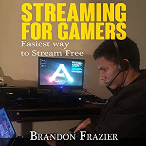 Streaming for Gamers: Easiest Way to Stream Free Hörbuch