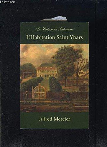 L'Habitation Saint-Ybars (ou, Maitres et esclaves en Louisiane (French Edition))