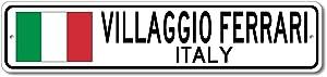 Villaggio Ferrari, Italy - Italian Flag Sign - Metal Novelty Sign for Home Decoration, Italian Restaurant Wall Decor, Gift Street Sign, Italian Hometown Made in USA - 4x18 inches