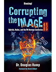 Corrupting the Image 2: Hybrids, Hades, and the Mt Hermon Connection