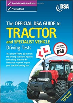 The Official DSA Guide to Tractor and Specialist Vehicle Driving Tests Book (Driving Skills)