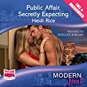 Public Affair, Secretly Expecting Audiobook by Heidi Rice Narrated by Penelope Rawlins