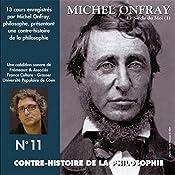 Contre-histoire de la philosophie 11.1: Le siècle du Moi - De Feuerbach et Darwin à Thoreau et Schopenhauer | Michel Onfray