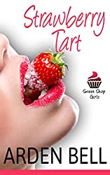 Strawberry Tart: The Sweet Shop Girls (older man younger woman erotica, submission, taboo erotica)