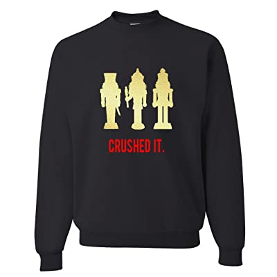 A Dash of Chic Crushed It Nutcracker Black Pullover Sweatshirt- Funny Christmas Sweater