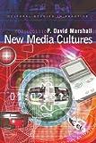 New Media Cultures, P. David Marshall, 0340806990