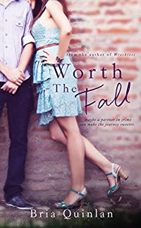 Worth The Fall by Bria Quinlan ebook deal