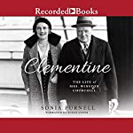 Clementine: The Life of Mrs. Winston Churchill | Sonia Purnell