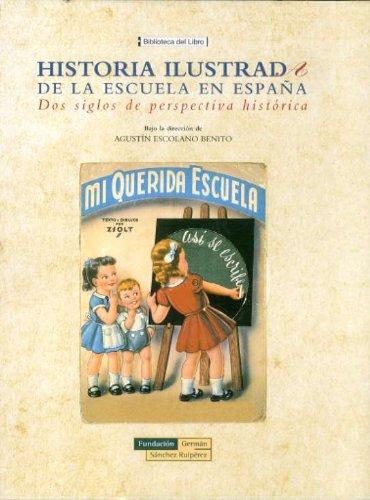 Historia ilustrada de la escuela en España: Dos siglos de perspectiva histórica Biblioteca del Libro: Amazon.es: Escolano Benito, Agustín: Libros