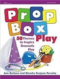 Prop Box Play, Ann Barbour and Blanche Desjean-Perrotta, 0876592779