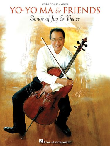 Yo-Yo Ma & Friends - Songs of Joy & Peace: Cello/Piano/Vocal Arrangements with Pull-Out Cello Part
