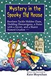 Download Mystery in the Spooky Old House: Brothers Tackle Hidden Clues, Sledding Shenanigans, a Sister with a Secret, and a Skater Named Crusher (Moynihan Brothers Book 3) in PDF ePUB Free Online