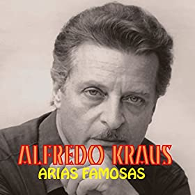 ancora alfredo kraus from the album arias famosas july 18 2014 format
